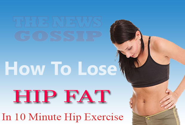 How-To-Lose-Hip-Fat-Fast-In-10-Minute-Hip-Exercise